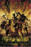 Wizardry and Wild Romance: A Study of Epic Fantasy - Michael Moorcock, China Miéville, Jeff VanderMeer