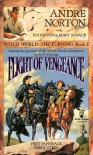 Flight of Vengeance (Witch World: The Turning, Bk. 2) - Andre Norton;P. M. Griffin;Mary Schaub