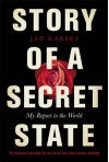 Story of a Secret State: My Report to the World (Penguin Hardback Classics) (French Edition) - Jan Karski