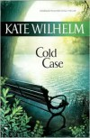 Cold Case - Kate Wilhelm