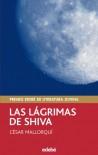 Las Lágrimas de Shiva (Periscopio Nuevo) - CÉSAR MALLORQUÍ DEL CORRAL;Reina Duarte Santamaría