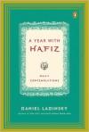 A Year with Hafiz: Daily Contemplations - Hafiz,  Daniel Ladinsky (Translator)