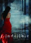 Indelible - Lani Woodland
