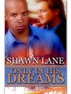 Only In His Dreams (Only Forever #1) - Shawn Lane
