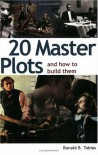 20 Master Plots: And How to Build Them - Ronald B. Tobias
