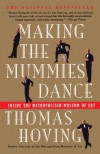 Making the Mummies Dance: Inside the Metropolitan Museum of Art - Thomas Hoving, Eve Metz