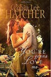 You're Gonna Love Me (Thorndike Press Large Print Christian Fiction) - Robin Lee Hatcher