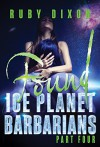 Ice Planet Barbarians Part 4: Found: A SciFi Alien Serial Romance - Ruby Dixon