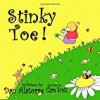 Stinky Toe!: a fun, rhyming, full color illustrated children's book - Dan Alatorre, Clare Scott