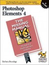 Photoshop Elements 4: The Missing Manual: The Missing Manual - Barbara Brundage