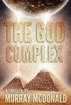 The God Complex - Murray McDonald