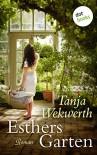 Esthers Garten: Roman - Tanja Wekwerth