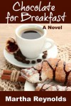 Chocolate for Breakfast - Martha  Reynolds