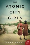 The Atomic City Girls: A Novel - Janet Beard