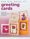 The Big Book of Greeting Card: Over 40 Step-By-Step Projects - Vivienne Bolton