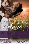 Mail Order Anna (Brides of Sweet Creek Book 1) - Sarah Banks