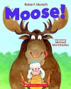 Moose! - Robert N. Munsch,  Michael Martchenko