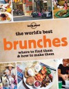 The World's Best Brunches: Where to Find Them and How to Make Them - Lonely Planet