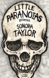 Little Paranoias - Sonora Taylor