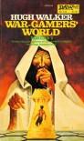 War-Gamers' World - Hugh Walker, Christine Priest