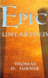 Epic Unearthed - Thomas D. Turner