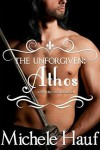 The Unforgiven: Athos (Entangled Select Historical) - Michele Hauf