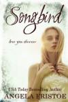 Songbird - Angela Fristoe
