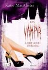 Ein Vampir liebt auch zweimal (Die Dunklen, #9) - Katie MacAlister