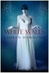 White Walls - Lauren Hammond