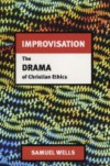 Improvisation: The Drama of Christian Ethics - Samuel Wells