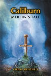 Caliburn: Merlin's Tale - Virgil Renzulli