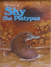 The Story Of Shy The Platypus - Leslie Rees
