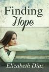 Finding Hope - Elizabeth Diaz