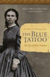 The Blue Tattoo: The Life of Olive Oatman - Margot Mifflin