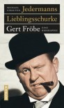 Jedermanns Lieblingsschurke: Gert Fröbe. Eine Biographie (German Edition) - Michael Strauven
