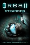Orbs II: Stranded: A Science Fiction Thriller - Nicholas Sansbury Smith