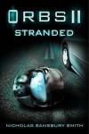 Orbs II: Stranded: A Science Fiction Thriller - Nicholas Sansbury Smith