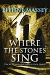 Where the Stones Sing: Who Are the Mysterious Voices in Christ Church? - Eithne Massey