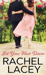 Let Your Hair Down (Almost Royal #3) - Rachel Lacey