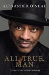 All True, Man: Alexander O'Neal - Eugene Duffy