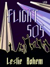 Flight 505: a novella - Leslie Bohem