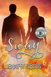 Sway (Book #1) - Jennifer   Gibson