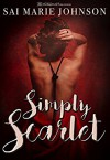 Simply Scarlet: A Sensual Tale of Lust and Love - Blushing Books, Sai Marie Johnson