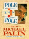 Pole to Pole With Michael Palin - Michael Palin