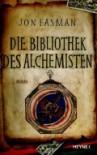 Die Bibliothek des Alchemisten - Jon Fasman