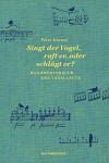 Singt der Vogel, ruft er oder schlägt er?: Handwörterbuch der Vogellaute (Naturkunden) - Peter Krauss, Judith Schalansky