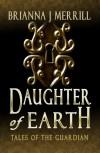Daughter of Earth - Brianna J. Merrill