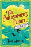 The Philosopher's Flight - Tom Miller