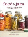 Food in Jars: Preserving in Small Batches Year-Round -