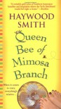 Queen Bee of Mimosa Branch - Haywood Smith